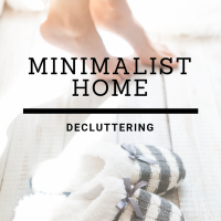 Minimalist Home- Decluttering